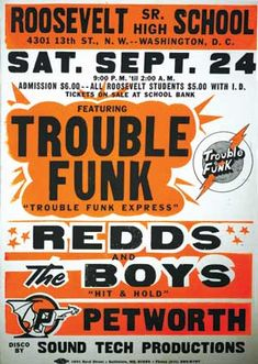 Trouble Funk concert poster included in Corcorans Pump Me Up exhibit. Curator Roger Gastman says, DC in the 1980s was a very a crazy place. There was a lot of violence but also a lot of creativity in the music and art worlds and the Pump Me Up exhibit showcases the best-of-the-best of that. (Photo source: Corcoran website)