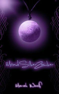 MondSilberZauber (MondLichtSaga Band 2) von Marah Woolf, http://www.amazon.de/dp/B007NJC75C/ref=cm_sw_r_pi_dp_7F8grb1BHKJNS