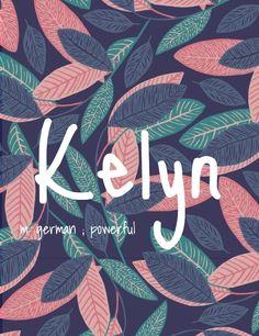 Kelyn - girl or boy name! Pronounced: KELL-in