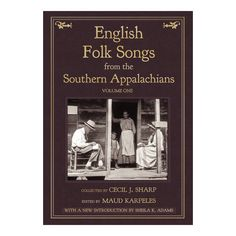 'English Folk Songs from the Southern Appalachians', Cecil J Sharp, Maud Karpeles transcribing a song from an Appalachian woman, who - as a descendant of English settlers - still sings ballads that our mutual ancestors knew, two hundred years before...