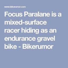 Focus Paralane is a mixed-surface racer hiding as an endurance gravel bike - Bikerumor