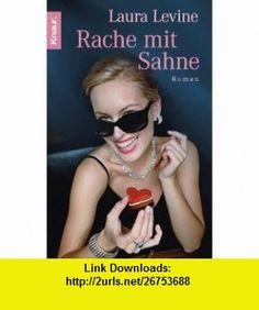 Rache mit Sahne (9783426628508) Laura Levine , ISBN-10: 3426628503  , ISBN-13: 978-3426628508 ,  , tutorials , pdf , ebook , torrent , downloads , rapidshare , filesonic , hotfile , megaupload , fileserve