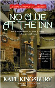 No Clue at the Inn (Pennyfoot Hotel Mysteries): Kate Kingsbury: 9780425198490: AmazonSmile: Books