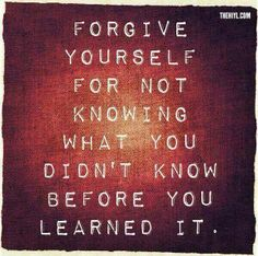 ❥ Forgive yourself for not knowing… Lord, I needed this