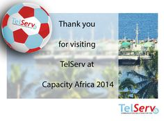 Thanks for visiting TelServ at #Capacity #Africa in Dar Es Salaam.