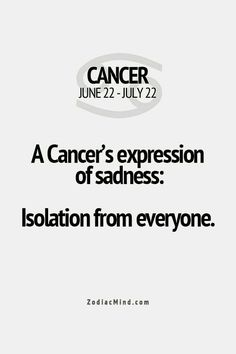 Im not a Cancer but i do this all the time. A Cancer's expression of sadness - isolation from everyone. OMG I don't usually go in for the astrology signs crap, but this is sOoooooO true of me. Cancer Zodiac Facts, Cancer Horoscope, Cancer Quotes, Gemini And Cancer, Horoscopes, Horoscope Signs, Pisces, Zodiac Mind, My Zodiac Sign