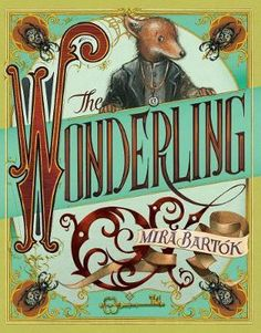 Buy The Wonderling by Mira Bartok at Mighty Ape NZ. In this extraordinary debut novel with its deft nod to Dickensian heroes and rogues, Mira Bartok tells the story of Arthur, a shy, fox-like foundling . Oliver Twist, New Fantasy, Fantasy Books, Incredible Gifts, Amazing Books, Penguin Random House, Chapter Books, 12 Year Old, Audio Books