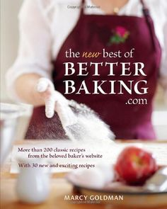 The Best of BetterBaking.com: More Than 200 Classic Recipes From the Beloved Baker's Website by Marcy Goldman, http://www.amazon.ca/dp/1770500022/ref=cm_sw_r_pi_dp_Xp.7sb1WJ0N44