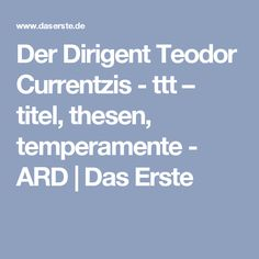 Der Dirigent Teodor Currentzis - ttt – titel, thesen, temperamente - ARD | Das Erste