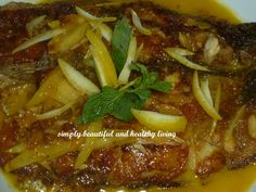 Fish Fillet in Sour Orange Gravy http://simplybeautifulhealthyliving.blogspot.com/2013/07/fish-fillet-in-sour-orange-gravy.html