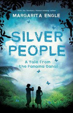 Book #12 Silver People: A Tale from the Panama Canal by Margarita Engle. Novel in verse uses voices from animals, trees, and laborers to tell the story of the building of the Panama Canal. #ResolveToRead #2014