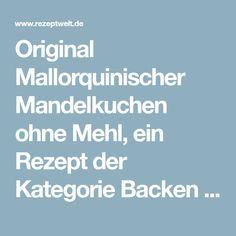 Original Mallorquinischer Mandelkuchen ohne Mehl, ein Rezept der Kategorie Backen süß. Mehr Thermomix ® Rezepte auf www.rezeptwelt.de