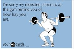 Gym check-in's lazy! - ecard