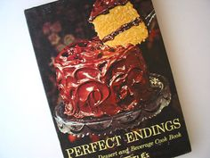 Perfect Endings Chocolate Dessert and Beverage Cook Book