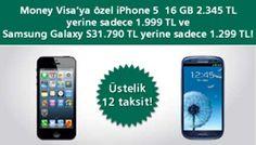 Money Visa'ya Özel iPhone 5 16 GB 1999 TL, Samsung Galaxy S3 1299 TL