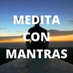 Meditar no es difícil, lo importante es encontrar el vehículo que nos lleve a la meditación. El vehículo es un mantra y un mantra, traducido del sánscrito, es un sonido poderoso y secreto. Mantra, Logos, How To Meditate, Exercises, Thoughts, Logo