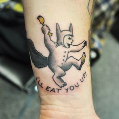 """""""I'll eat you up!"""" Max Where The Wild Things Are tattoo"""