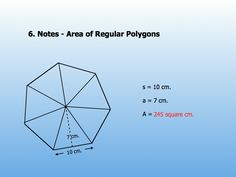 There are a number of area of a regular polygon formulas as shown below. In regular polygons all the sides are equal in length. And so, even if the length of one side is given, we can calculate the area of a regular polygon with the help of the following formula,  AREA = S2 N / 4 tan ( π / N )