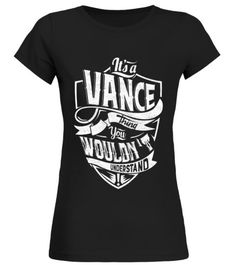 # VANCE THINGS .  If you're VANCE ,THIS SHIRT IS FOR YOU!Order 2 or more and SAVE on SHIPPING!HOW TO ORDER? 1. Click to BUY IT NOW or RESERVE IT NOW 2. Select your Preferred Style - Color, Size and Quantity.3. Click ADD A PRODUCT if you want more products.4. CHECKOUTD2 with Visa Card, Master Card or Paypal.Important: Select Style Drop-down below to view all styles of shirts available.