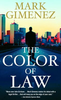 """Read """"The Color of Law A Novel"""" by Mark Gimenez available from Rakuten Kobo. In this riveting, unputdownable legal thriller, a partner at a prominent law firm is forced to choose between his enviab. Law Books, Used Books, Great Books, Books To Read, Date, Love Book, Book 1, John Grisham, Best Mysteries"""