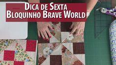 Dica De Sexta: Bloco Brave World Fácil e Rápido (tutorial de Patchwork)
