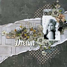 'Dream' Layout **Prima Marketing** - Learn more at Scrapbook.com - Wendy Schultz - Inspirational Work of Others..