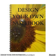 DESIGN YOUR OWN NOTEBOOK