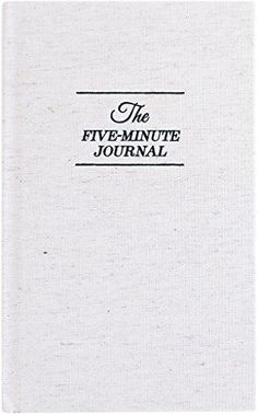 The Five Minute Journal: A Happier You in 5 Minutes a Day...