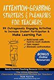 Attention-Grabbing Starters & Plenaries for Teachers: 99 Outrageously Engaging Activities to Increase Student Participation and Make Learning Fun (Needs-Focused Teaching Resource Book 2) by Rob Plevin (Author) #Kindle US #NewRelease #Education #Teaching #eBook #ad