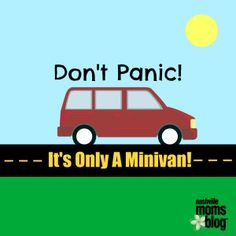 Don't Panic! It's Only a Minivan!   Nashville Moms Blog