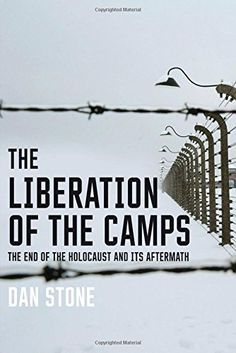 The Liberation of the Camps: The End of the Holocaust and Its Aftermath by Dan Stone✓ New Books, Good Books, Books To Read, Holocaust Books, Medical Problems, Books For Teens, Book Journal, Journal Prompts, Reading Lists