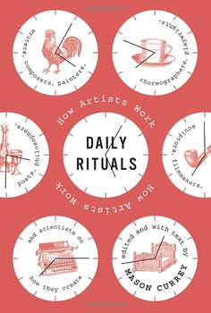 Daily Rituals: How Artists Work by Mason Currey #Books #Artists #Work_Habits
