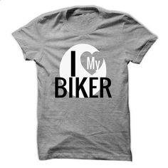 I Love My Biker - #tee test #sweat shirts. BUY NOW => https://www.sunfrog.com/Funny/I-Love-My-Biker-64730232-Guys.html?60505