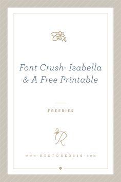 Font Crush Isabella and A Free Printable
