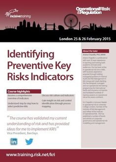 Title: Identifying Preventive Key Risk Indicators. Through a combination of presentations and practical exercises, this seminar offers a full review of KRIs in financial services and clarifies some confusing ideas about the topic. Venue details: The Kingsley Hotel, Bloomsbury Way, London WC1A 2SD, United Kingdom. Date: February 25, 2015. Time: 8:30 am - 5:00 pm. Category: Classes / Courses | Professional Training. Price: Early Bird (by 26 Nov): GBP 2199, Standard (after 26 Nov): GBP 2499.