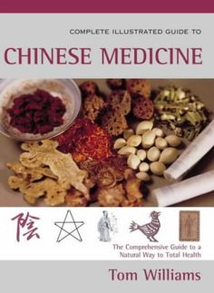 tcm  The Complete Illustrated Guide to Chinese Medicine: A Comprehensive System for Health and Fitness by Tom Williams,http://www.amazon.com/dp/0007130031/ref=cm_sw_r_pi_dp_gdGmsb1MAKHWZVVF