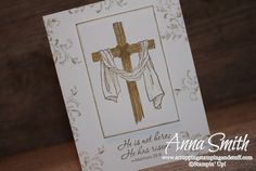 """Easter cross card made with the Stampin' Up! Easter Message and Timeless Textures stamp sets. """"He is not here. He has risen."""""""