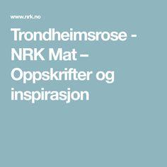 Trondheimsrose - NRK Mat – Oppskrifter og inspirasjon