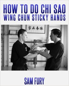 "**Get Your Copy Today** Just 99 cents! ""How To Do Chi Sao: Wing Chun Sticky Hands (Fight Training)"" by Sam Fury is on Big Sale for only $0.99 on @amazon from April  03, 2016 to April 4, 2016. Grab Your Copy Before Price Goes Up! http://survivetravel.com/chi-sao-amazon #Kindle #ebook #amazon"
