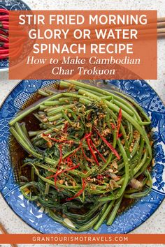 Stir Fried Morning Glory or Water Spinach Recipe for Cambodia's Char Trokuon via @grantourismo