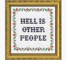 "12. ""Hell Is Other People"" Cross Stitch 