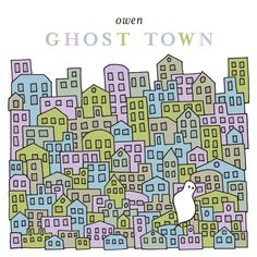 Owen - Ghost Town on 180g LP + Download