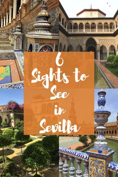 6 Sights to See in Sevilla! How to see the best parts of this beautiful Spanish city!