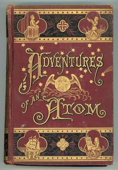 """The Adventures of an Atom: Its Autobiography, By Itself. 1880.  By the Author of """"The Dancing Imps of the Wine."""""""
