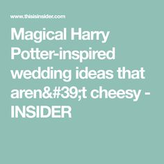Magical Harry Potter-inspired wedding ideas that aren't cheesy - INSIDER