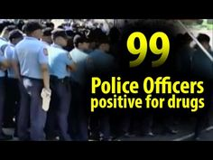 99 Police officers tested positive for drugs ~Share - WATCH VIDEO HERE -> http://dutertenewstoday.com/99-police-officers-tested-positive-for-drugs-share/   99 Police officers tested positive for drugs News video courtesy of The Storyteller YouTube channel  Disclaimer: The views and opinions expressed in this video are those of the YouTube Channel owners and do not necessarily reflect the opinion or position of the site owners/FB admins.