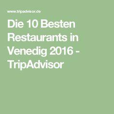 Die 10 Besten Restaurants in Venedig 2016 - TripAdvisor