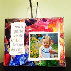 My toddler painted this canvas, then I Mod Podged the quote and picture on.