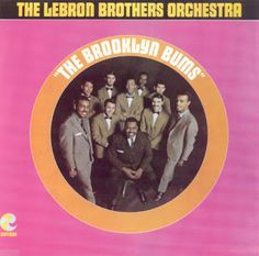 Lebron Brothers Orchestra: The Brooklyn Bums (LP) Vinyl Cover, Lp Vinyl, Cover Art, Money Cant Buy Love, Musica Salsa, Funk Bands, The Family Stone, The Brethren, Cool Things To Buy