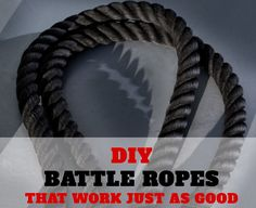 Battle Ropes are effective, no question about it, and you don't even have to buy them. You can make your own. DIY Battle Ropes work just as good as any.